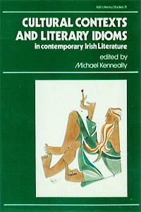 Cultural Contexts and Literary Idioms in Contemporary Irish Literature
