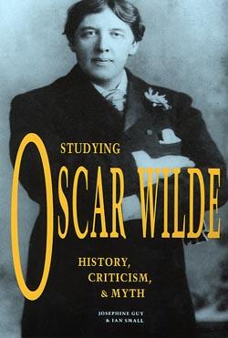 Studying Oscar Wilde: History, Criticism, & Myth