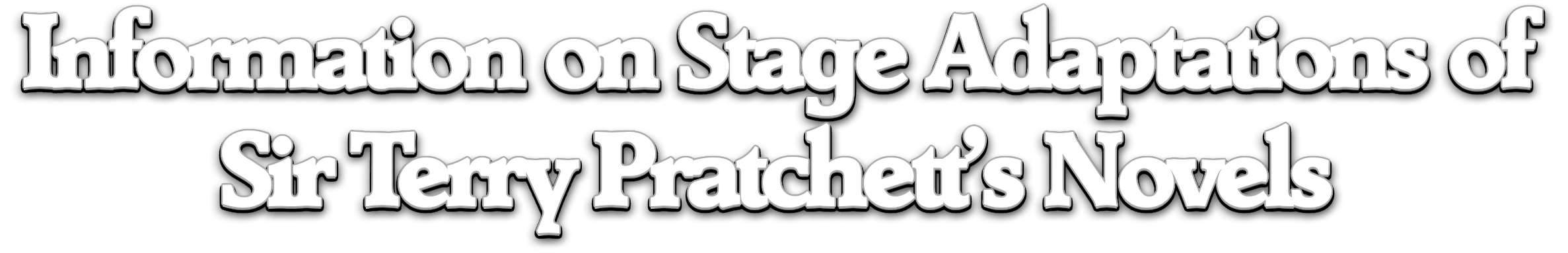 Information on Stage Adaptations