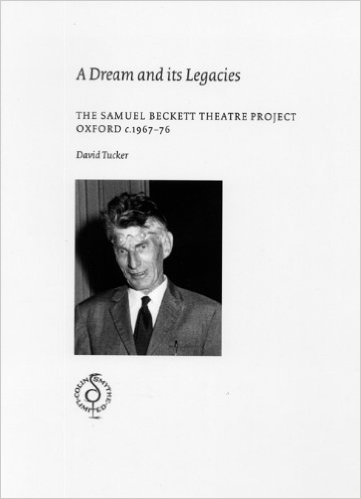 A Dream and its Legacies: The Samuel Beckett Theatre Project, Oxford c. 1967-76